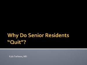 Why Do Senior Residents Quit Kyla Terhune MD