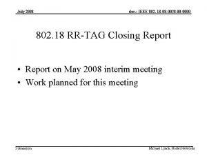 July 2008 doc IEEE 802 18 08 0038