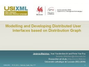 Modelling and Developing Distributed User Interfaces based on