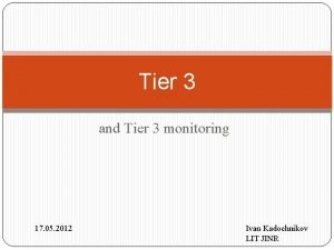 Tier 3 and Tier 3 monitoring 17 05