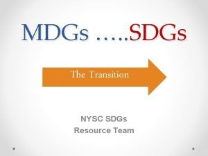 MDGs SDGs The Transition NYSC SDGs Resource Team