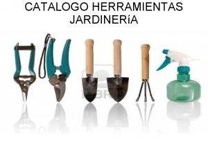 CATALOGO HERRAMIENTAS JARDINERA NDICE Herramientas de jardineria Escarificador