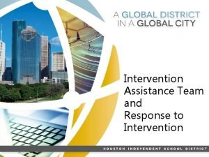 Intervention Assistance Team and Response to Intervention HISD