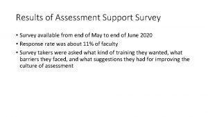 Results of Assessment Support Survey Survey available from