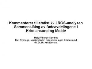 Kommentarer til statistikk i ROSanalysen Sammensling av fdeavdelingene