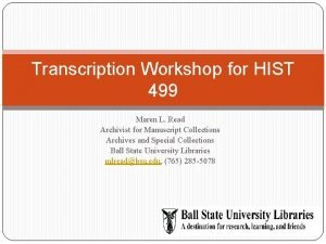 Transcription Workshop for HIST 499 Maren L Read