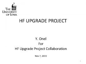HF UPGRADE PROJECT Y Onel For HF Upgrade