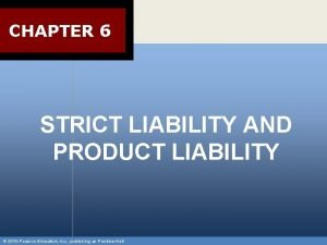 CHAPTER 6 STRICT LIABILITY AND PRODUCT LIABILITY 2010