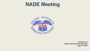 NADE Meeting Nancy Berryhill Deputy Commissioner for Operations