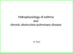 Pathophysiology of asthma and chronic obstructive pulmonary disease