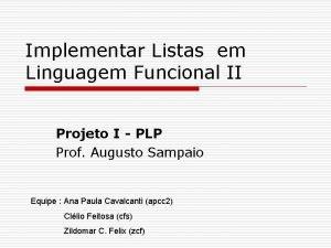 Implementar Listas em Linguagem Funcional II Projeto I