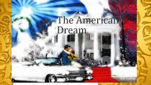 The American Dream The American Dream Definition The