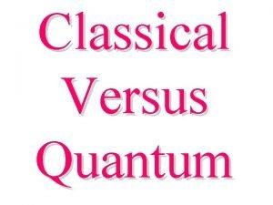 Classical Versus Quantum Classical vs Quantum Circuits Goal