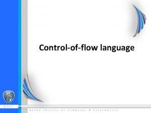 Controlofflow language if else If booleanexpression statement else