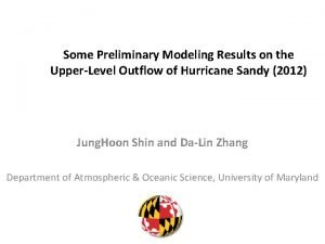 Some Preliminary Modeling Results on the UpperLevel Outflow