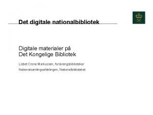 Det digitale nationalbibliotek Digitale materialer p Det Kongelige