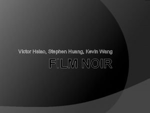 Victor Hsiao Stephen Huang Kevin Wang FILM NOIR