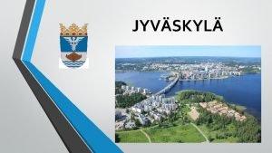 JYVSKYL FACTS YOU DID NOT KNOW ABOUT JYVSKYL