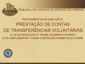 TRIBUNAL DE CONTAS DO ESTADO DO PARAN PROCEDIMENTOS