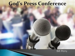 Gods Press Conference Bill Perry Press Conference Modified