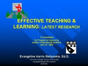 EFFECTIVE TEACHING LEARNING LATEST RESEARCH A Presentation for