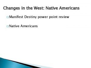 Changes in the West Native Americans Manifest Native