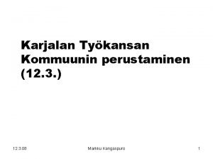 Karjalan Tykansan Kommuunin perustaminen 12 3 12 3