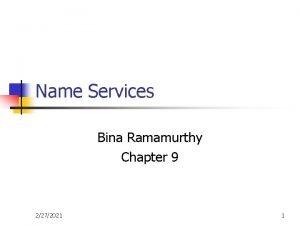 Name Services Bina Ramamurthy Chapter 9 2272021 1