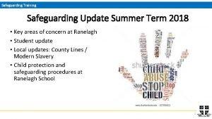 Safeguarding Training Safeguarding Update Summer Term 2018 Key