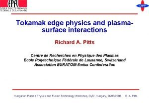 Tokamak edge physics and plasmasurface interactions Richard A