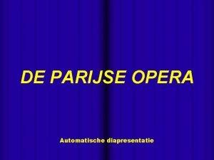 DE PARIJSE OPERA Automatische diapresentatie De nationale opera