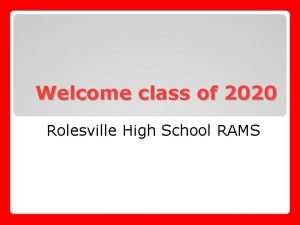 Welcome class of 2020 Rolesville High School RAMS