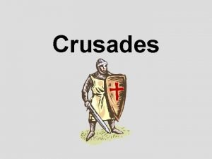 Crusades What is a Crusade Holy war against