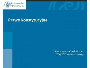 Prawo konstytucyjne Niestacjonarne Studia Prawa 20162017 semestr zimowy