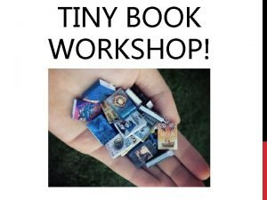 TINY BOOK WORKSHOP STEP 1 PICK YOUR TINY