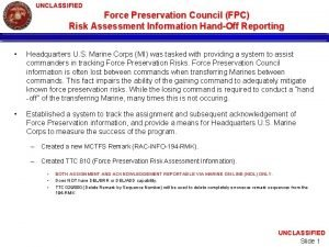 UNCLASSIFIED Force Preservation Council FPC Risk Assessment Information