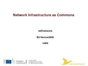 Network Infrastructure as Commons net Commons EU Horizon