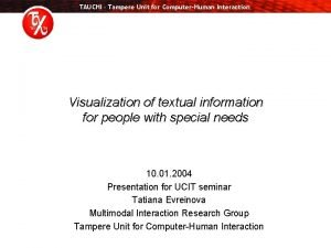TAUCHI Tampere Unit for ComputerHuman Interaction Visualization of
