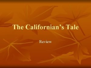 The Californians Tale Review Multiple Choice Section Although