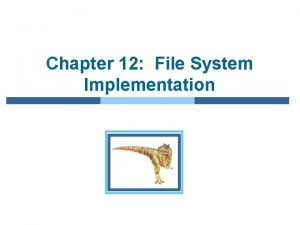 Chapter 12 File System Implementation Chapter 12 File