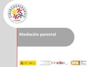 Mediacin parental Contenidos a tratar Concepto de mediacin