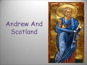 Andrew And Scotland The national flag of Scotland