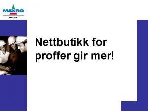 Nettbutikk for proffer gir mer MAXBO PROFF har