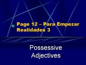 Page 12 Para Empezar Realidades 3 Possessive Adjectives