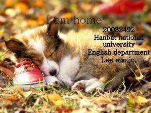 I am home 20082492 Hanbat national university English