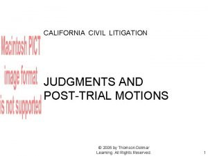 CALIFORNIA CIVIL LITIGATION JUDGMENTS AND POSTTRIAL MOTIONS 2005