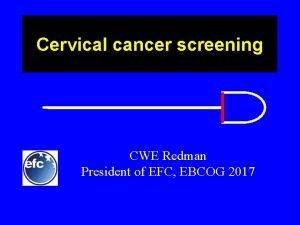 Cervical cancer screening CWE Redman President of EFC