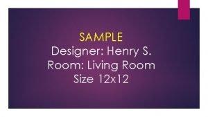 SAMPLE Designer Henry S Room Living Room Size