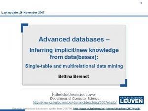 1 Last update 26 November 2007 Advanced databases