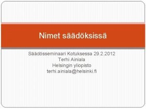 Nimet sdksiss Sdsseminaari Kotuksessa 29 2 2012 Terhi